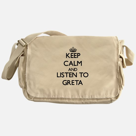 Keep Calm and listen to Greta Messenger Bag