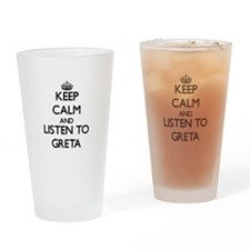 Keep Calm and listen to Greta Drinking Glass
