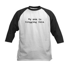 My Mom is blogging this Tee