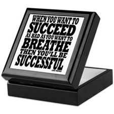 ...WANT TO SUCCEED AS BAD AS YOU WANT Keepsake Box