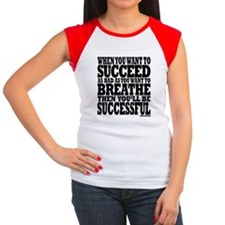 ...WANT TO SUCCEED AS B Women's Cap Sleeve T-Shirt