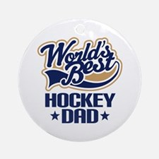 Hockey Dad (Worlds Best) Ornament (Round)