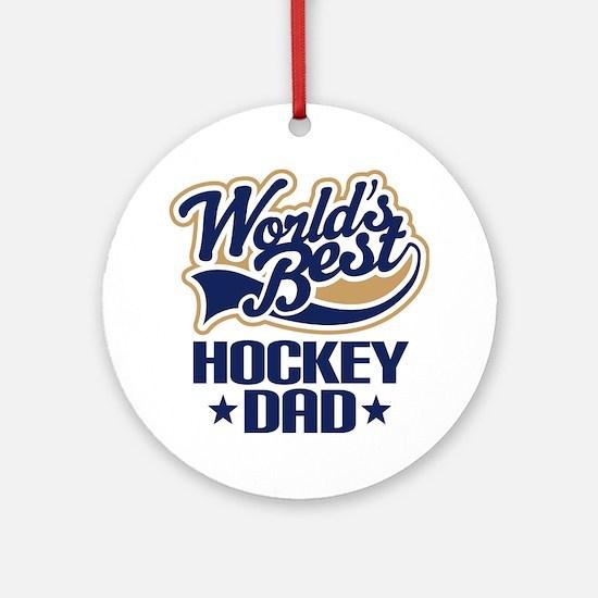 Hockey Dad (Worlds Best) Ornament (Round)