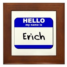 hello my name is erich  Framed Tile
