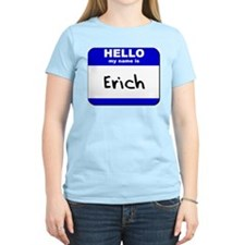 hello my name is erich T-Shirt