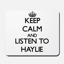 Keep Calm and listen to Haylie Mousepad