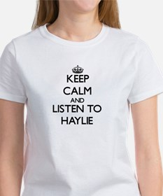 Keep Calm and listen to Haylie T-Shirt
