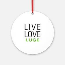 Live Love Luge Ornament (Round)