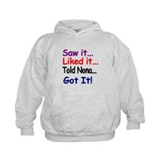 Saw it, liked it, told Nona, got it! Hoodie