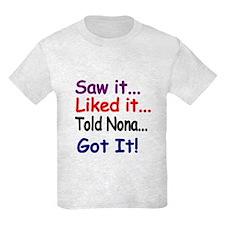 Saw It, Liked It, Told Nona, Got It! T-Shirt