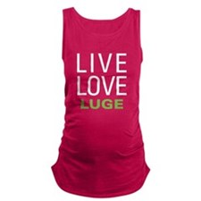 Live Love Luge Maternity Tank Top