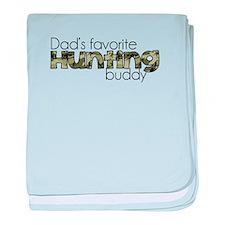 Dads Favorite Hunting Buddy baby blanket
