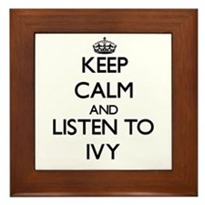 Keep Calm and listen to Ivy Framed Tile