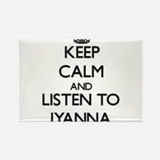 Keep Calm and listen to Iyanna Magnets