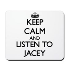 Keep Calm and listen to Jacey Mousepad