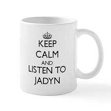 Keep Calm and listen to Jadyn Mugs