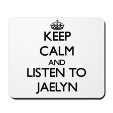 Keep Calm and listen to Jaelyn Mousepad