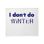 I dont do Winter Throw Blanket