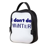 I dont do Winter Neoprene Lunch Bag
