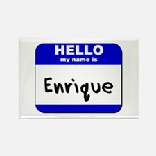 hello my name is enrique Rectangle Magnet