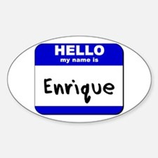 hello my name is enrique Oval Decal