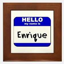 hello my name is enrique  Framed Tile