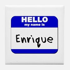 hello my name is enrique  Tile Coaster