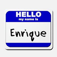 hello my name is enrique  Mousepad
