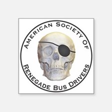 "Renegade Bus Drivers Square Sticker 3"" x 3"""