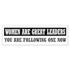 Women are greate leaders Bumper Bumper Sticker