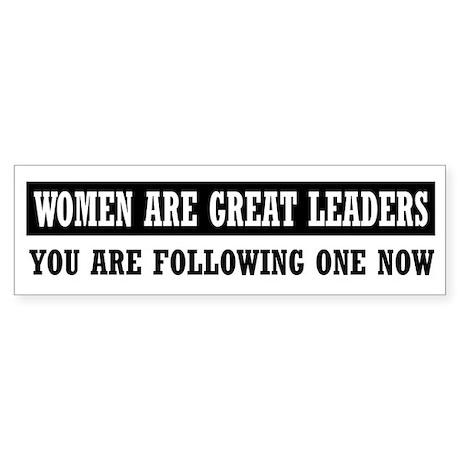 Women are greate leaders Bumper Sticker