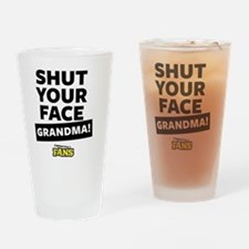 Shut your face grandma! From Imprac Drinking Glass