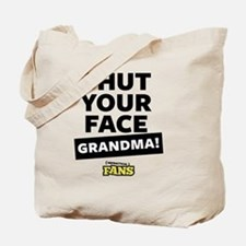 Shut your face grandma! From Impractical  Tote Bag
