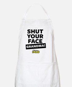 Shut your face grandma! From Impractical Fan Apron