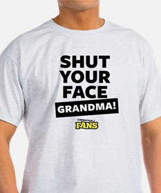 Shut your face grandma! From Impract T-Shirt