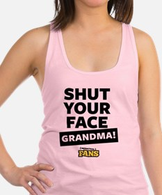 Shut your face grandma! From Im Racerback Tank Top
