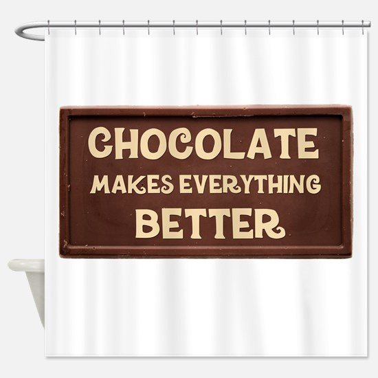 Chocolate Makes Everything Better Shower Curtain
