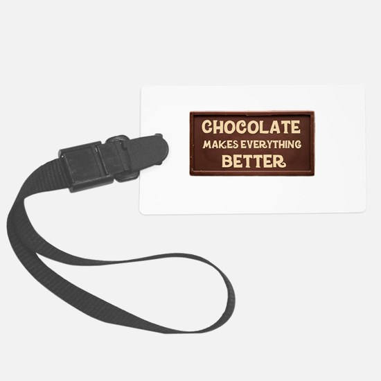 Chocolate Makes Everything Better Luggage Tag
