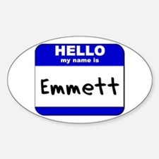 hello my name is emmett Oval Decal