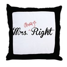 Mrs. Always Right Throw Pillow