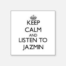 Keep Calm and listen to Jazmin Sticker