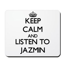 Keep Calm and listen to Jazmin Mousepad