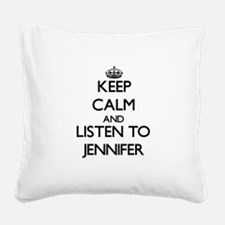 Keep Calm and listen to Jennifer Square Canvas Pil