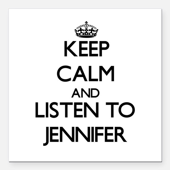 Keep Calm and listen to Jennifer Square Car Magnet