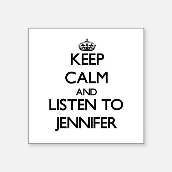Keep Calm and listen to Jennifer Sticker
