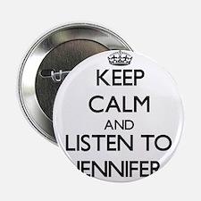 """Keep Calm and listen to Jennifer 2.25"""" Button"""