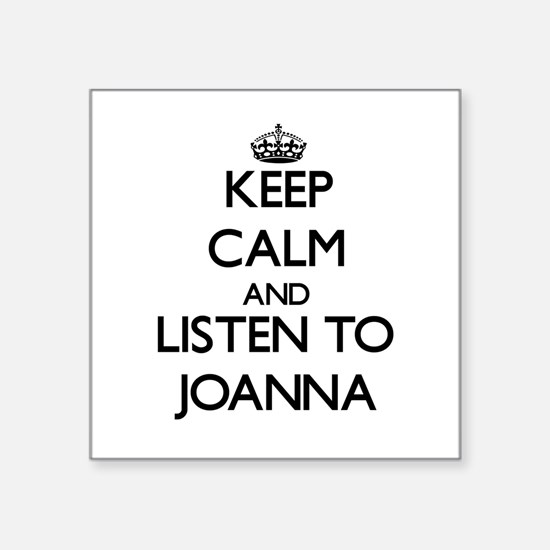 Keep Calm and listen to Joanna Sticker