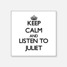 Keep Calm and listen to Juliet Sticker
