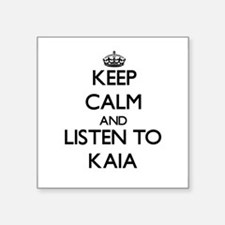 Keep Calm and listen to Kaia Sticker
