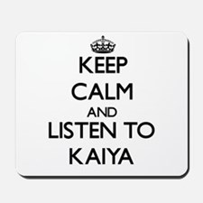 Keep Calm and listen to Kaiya Mousepad
